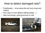 how to detect damaged rails