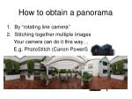 how to obtain a panorama