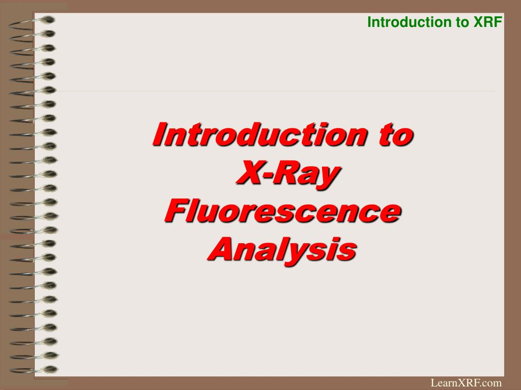 Introduction to X-Ray Fluorescence Analysis - PowerPoint PPT Presentation 5776d8f76