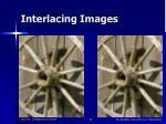 interlacing images