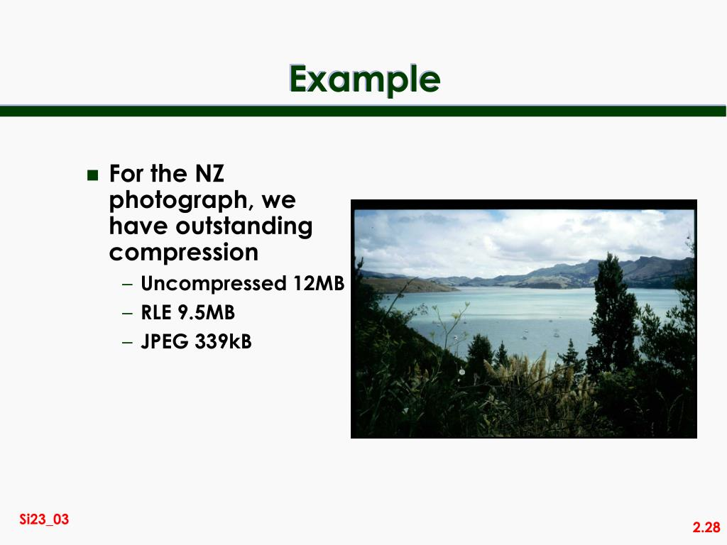 For the NZ photograph, we have outstanding compression