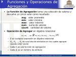 funciones y operaciones de agregaci n