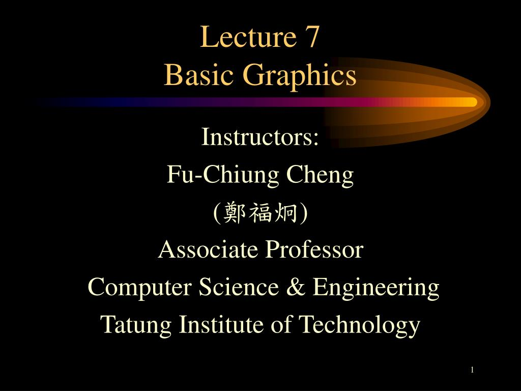 lecture 7 basic graphics l.