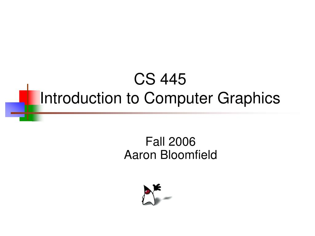 cs 445 introduction to computer graphics l.