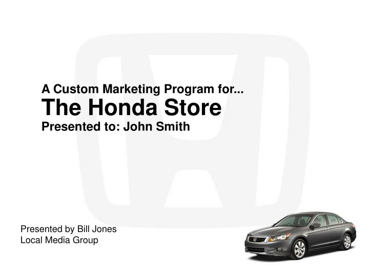 a custom marketing program for the honda store presented to john smith n.
