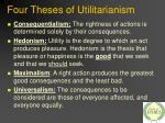 four theses of utilitarianism