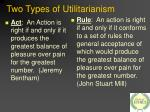 two types of utilitarianism