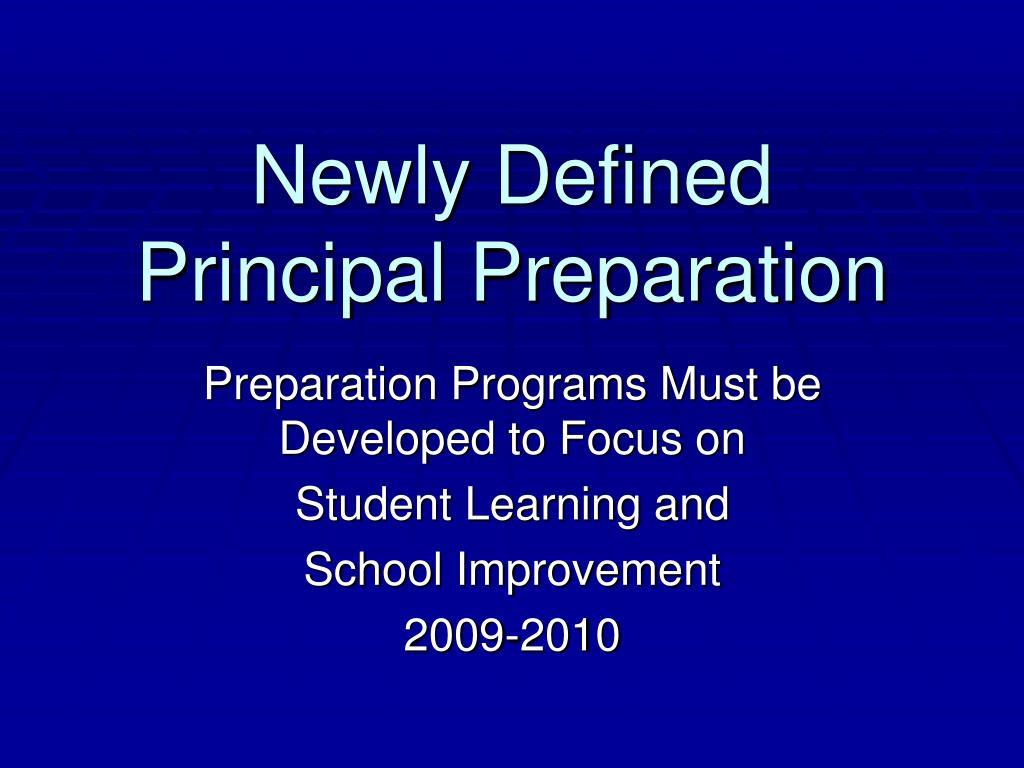 newly defined principal preparation