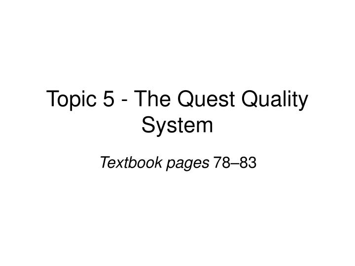 topic 5 the quest quality system n.