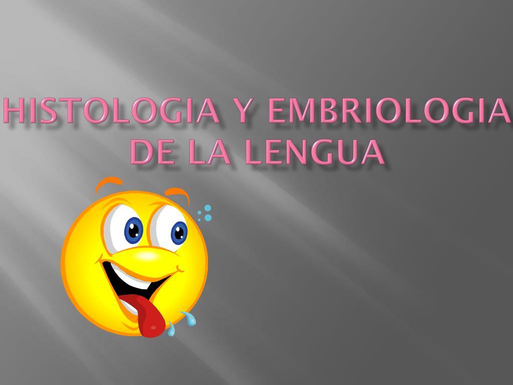 histologia y embriologia de la lengua l.