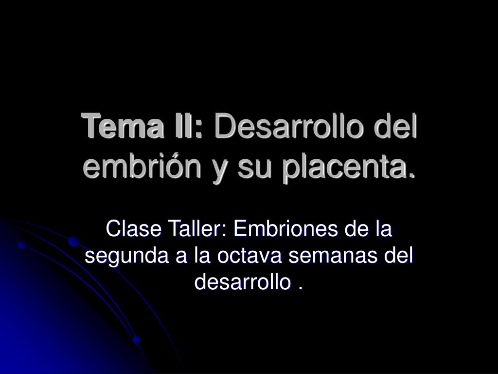 tema ii desarrollo del embri n y su placenta l.