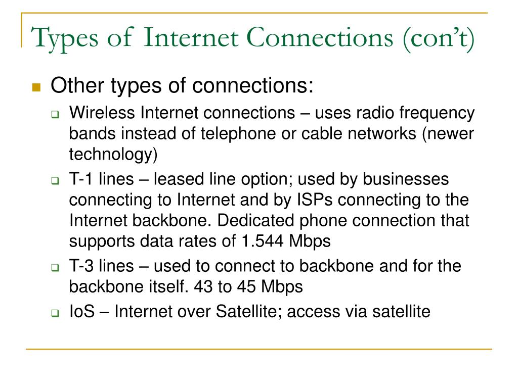 Types of Internet Connections (con't)