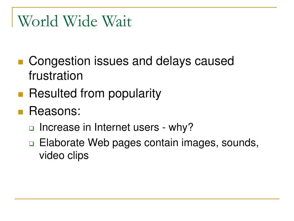 World Wide Wait