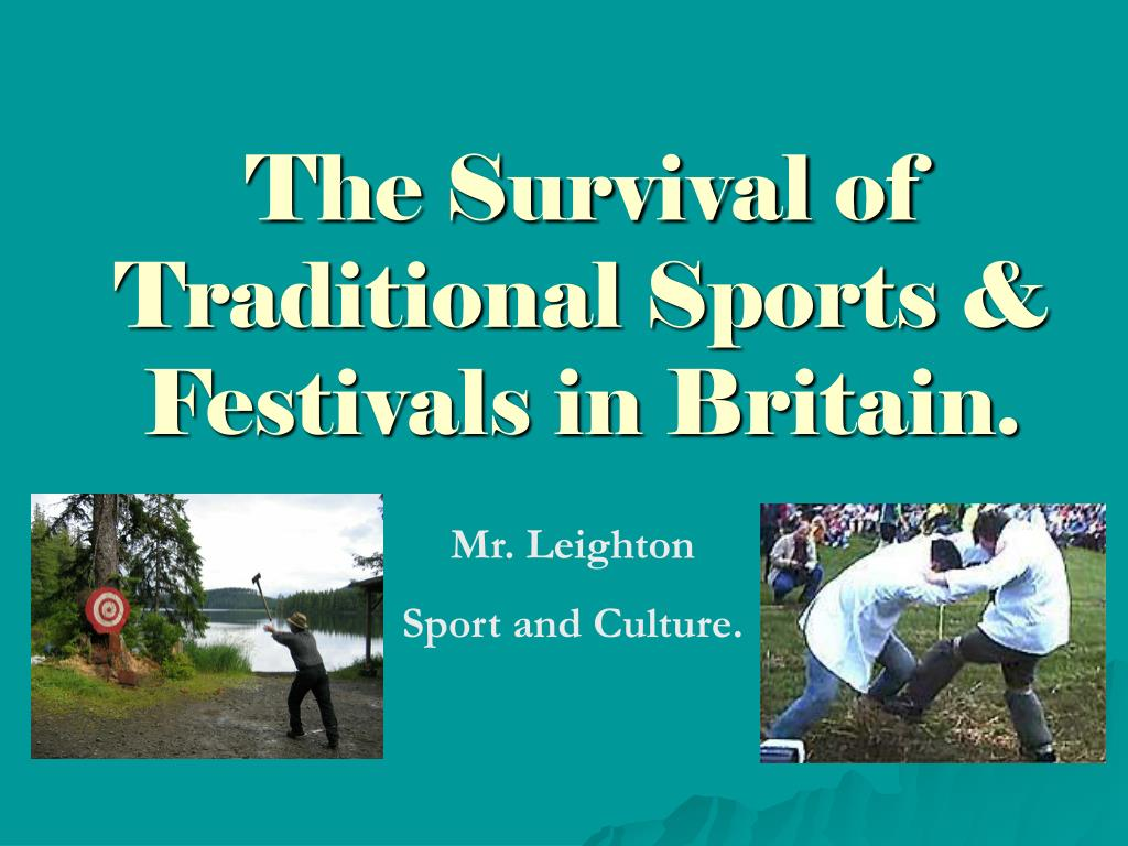 the survival of traditional sports festivals in britain l.
