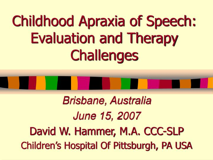 childhood apraxia of speech evaluation and therapy challenges n.