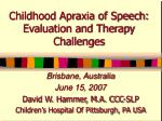 childhood apraxia of speech evaluation and therapy challenges