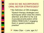 how do we incorporate oral motor strategies