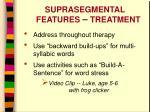 suprasegmental features treatment