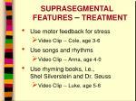 suprasegmental features treatment1