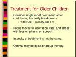 treatment for older children