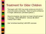 treatment for older children1
