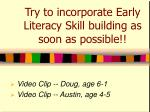 try to incorporate early literacy skill building as soon as possible