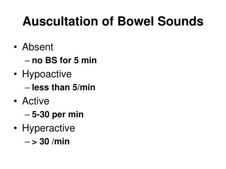 Auscultation of Bowel Sounds