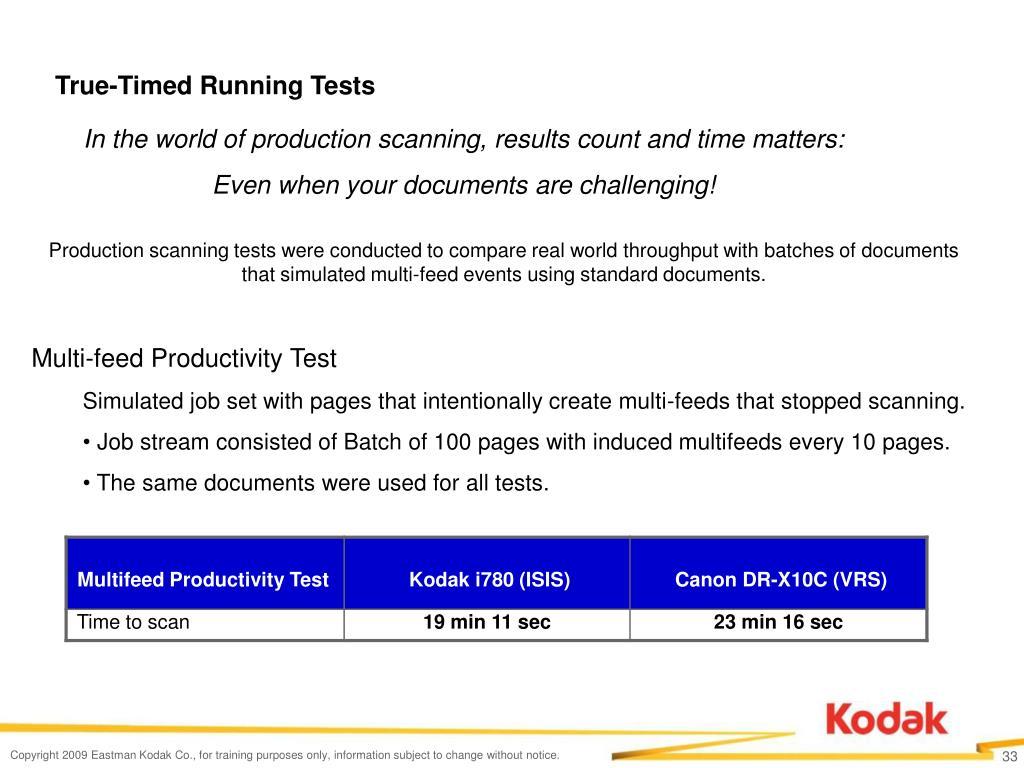 True-Timed Running Tests