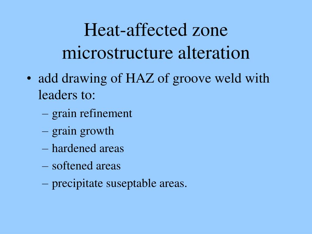 Heat-affected zone microstructure alteration