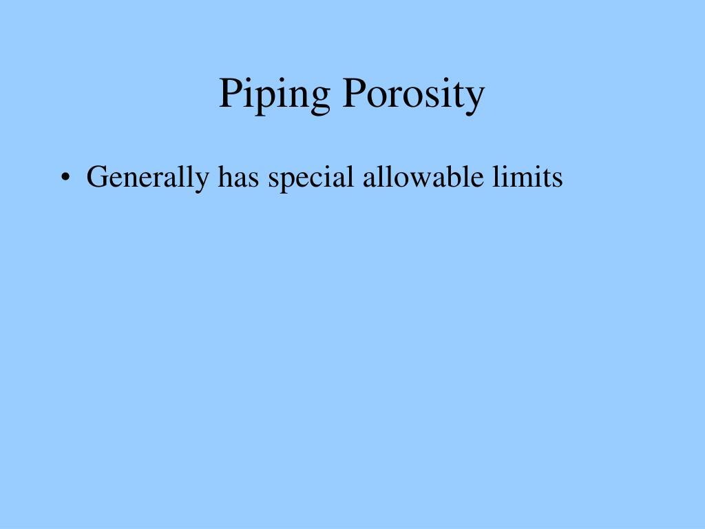 Piping Porosity