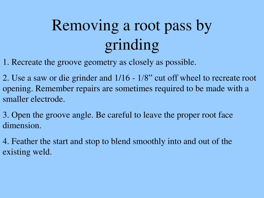 Removing a root pass by grinding