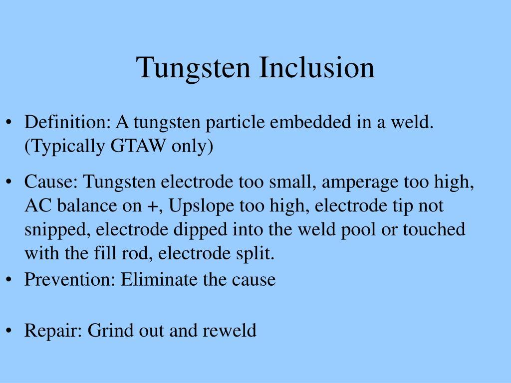 Tungsten Inclusion