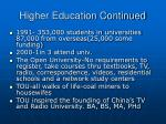 higher education continued