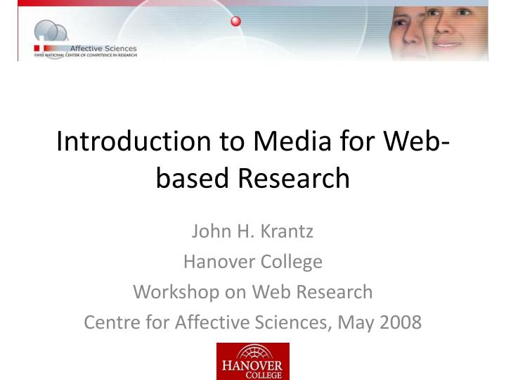 Introduction to media for web based research