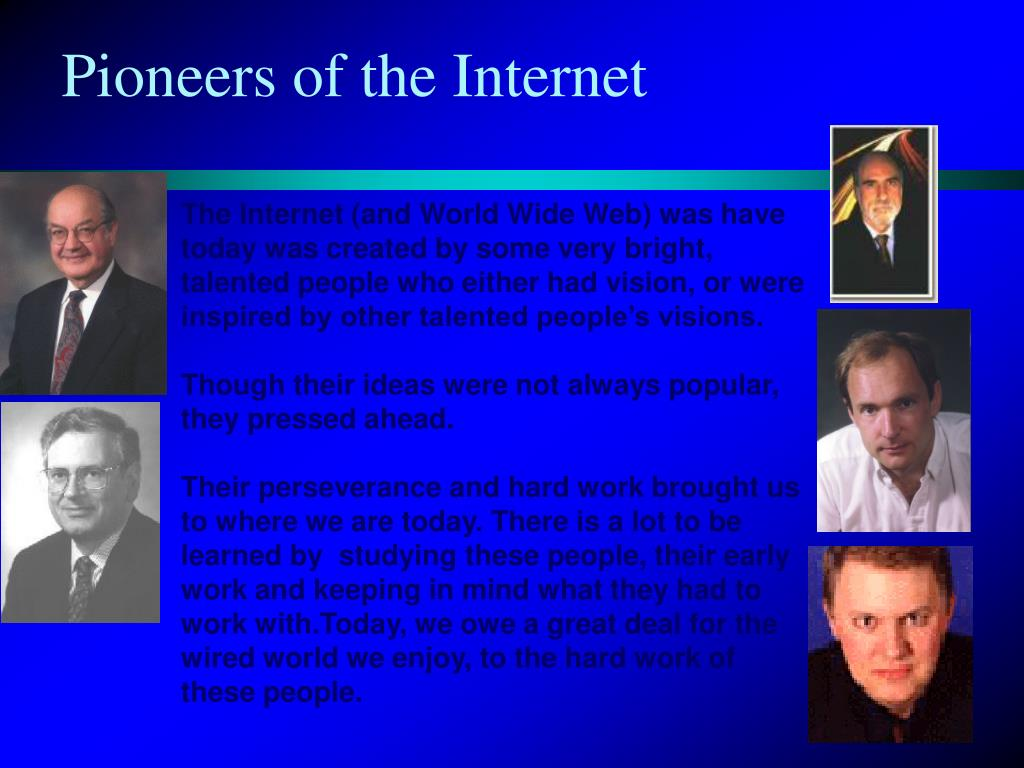 Pioneers of the Internet