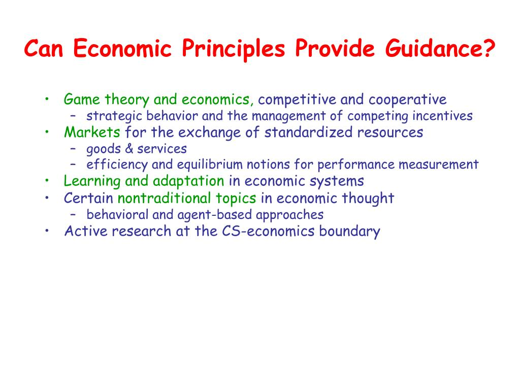 Can Economic Principles Provide Guidance?