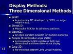 display methods three dimensional methods