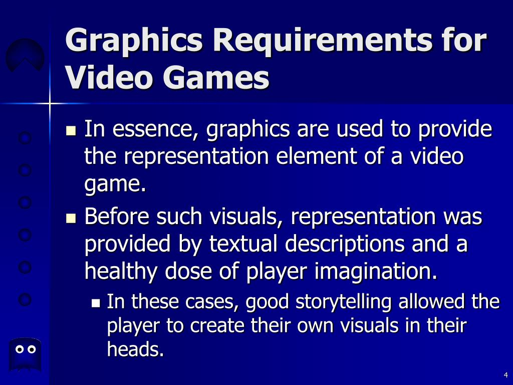 Graphics Requirements for Video Games