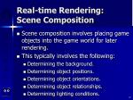 real time rendering scene composition