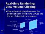 real time rendering view volume clipping