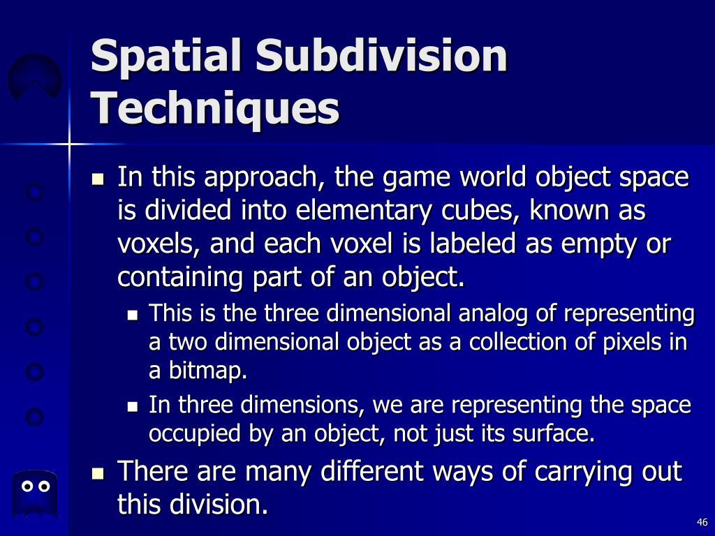Spatial Subdivision Techniques