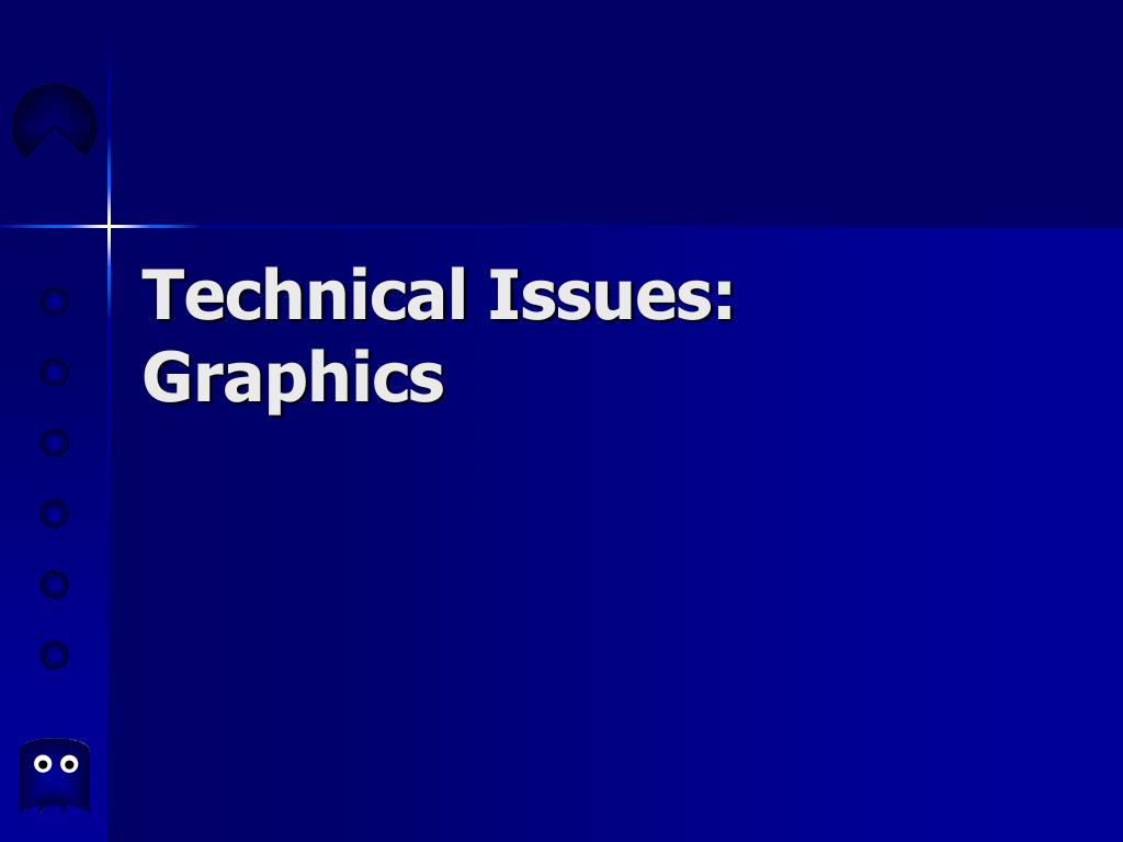 technical issues graphics l.