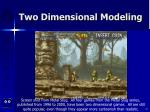 two dimensional modeling31