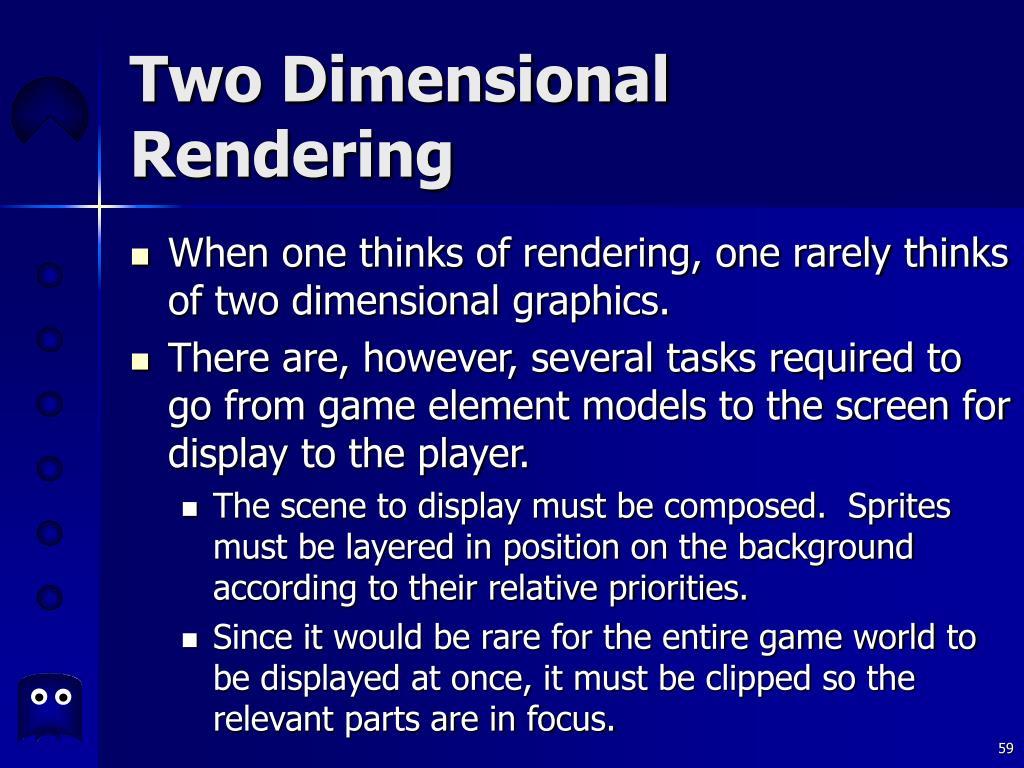 Two Dimensional Rendering