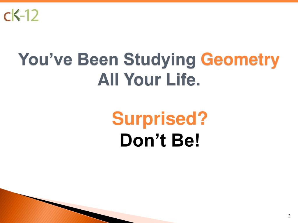 you ve been studying geometry all your life l.