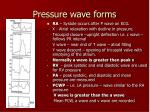 pressure wave forms