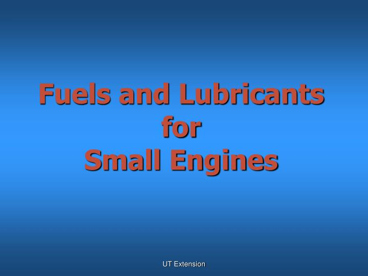 fuels and lubricants for small engines n.
