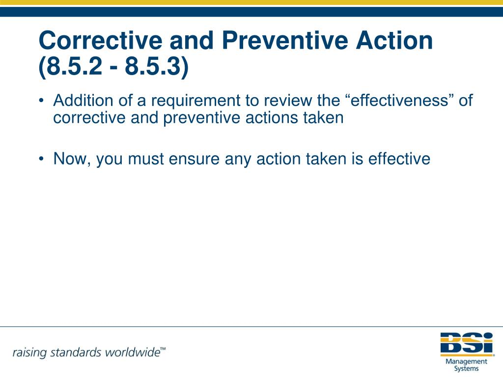 """Addition of a requirement to review the """"effectiveness"""" of corrective and preventive actions taken"""