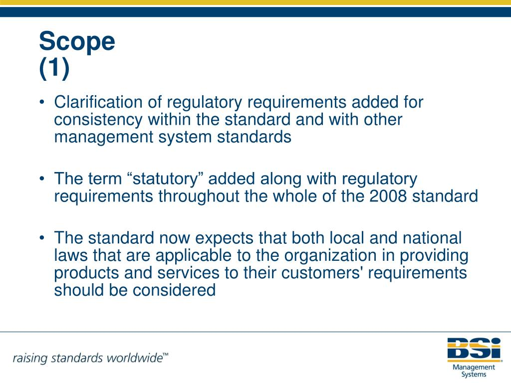 Clarification of regulatory requirements added for consistency within the standard and with other management system standards