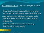 business solution focus on length of stay